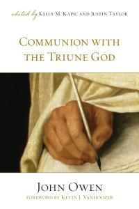 communion-with-the-triune-god-foreword-by-kevin-j-vanhoozer